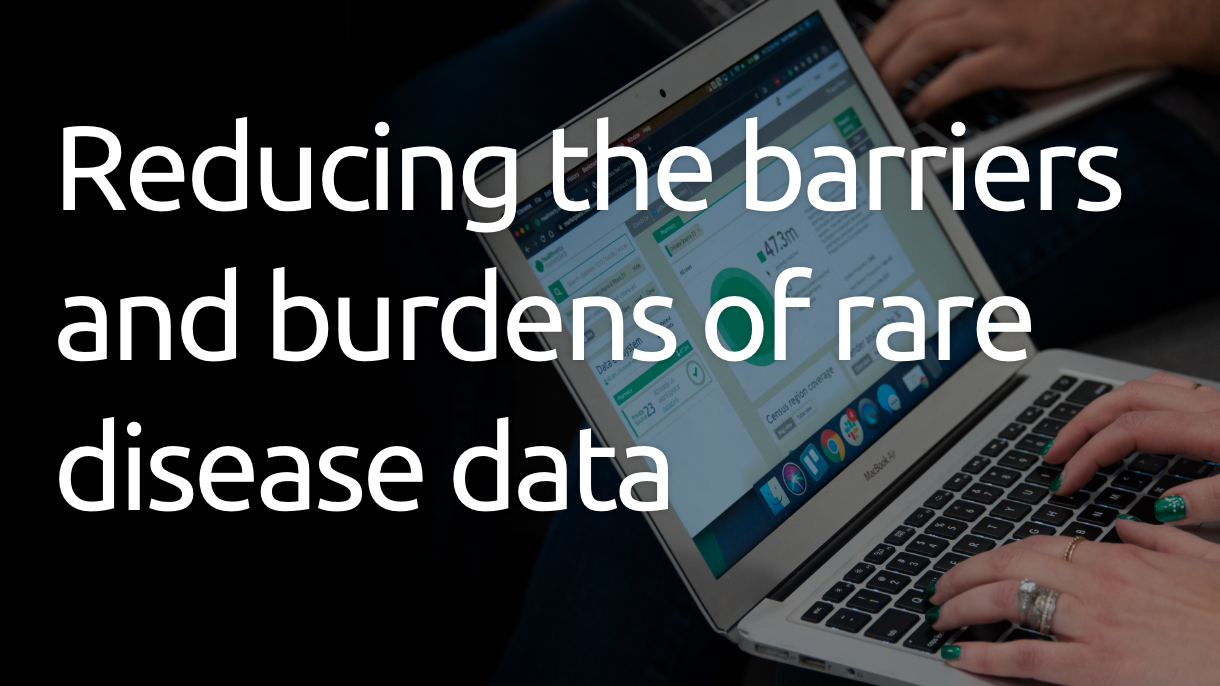 Reducing the barriers and burdens of rare disease data