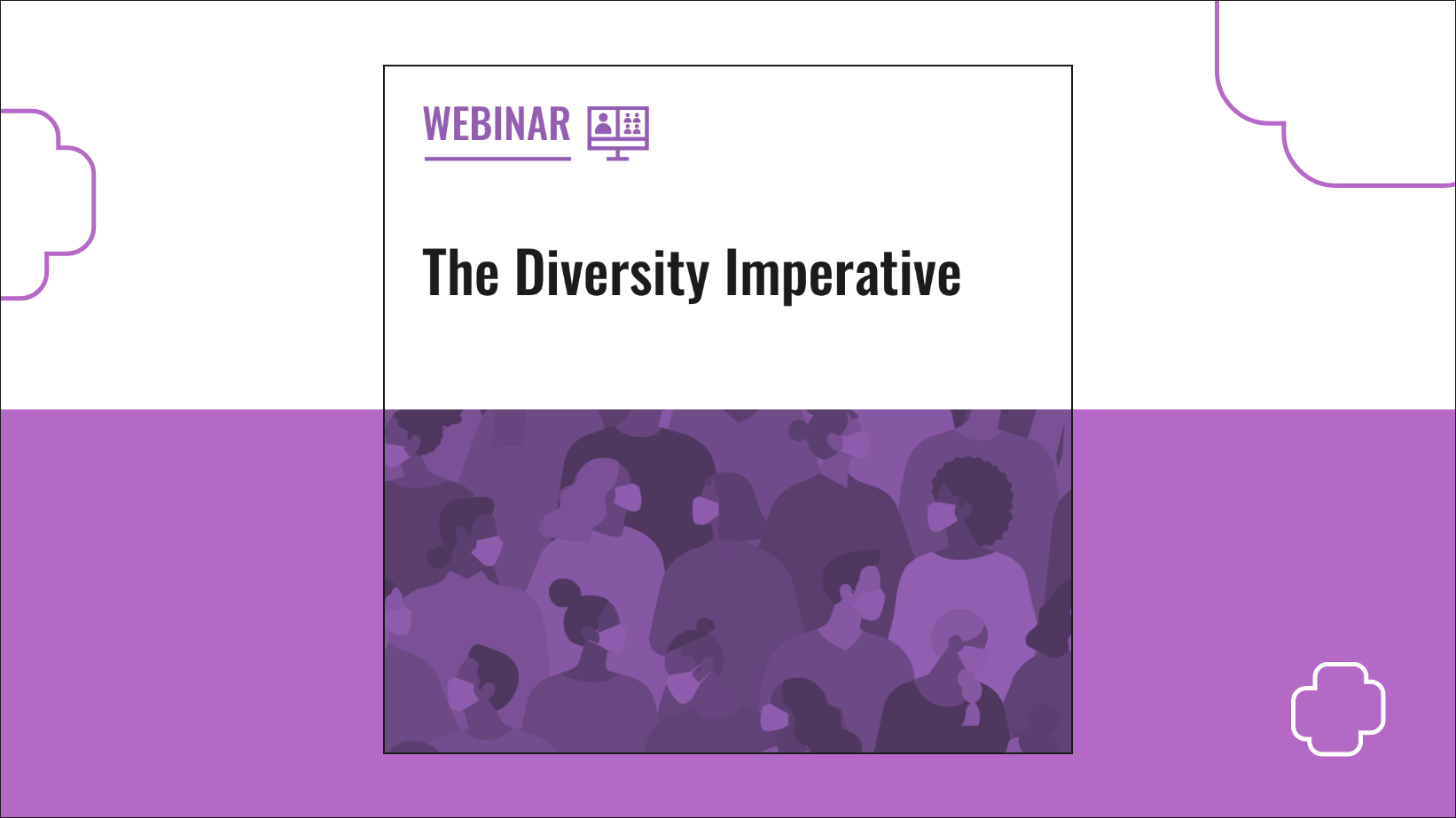 Webinar - The Diversity Imperative